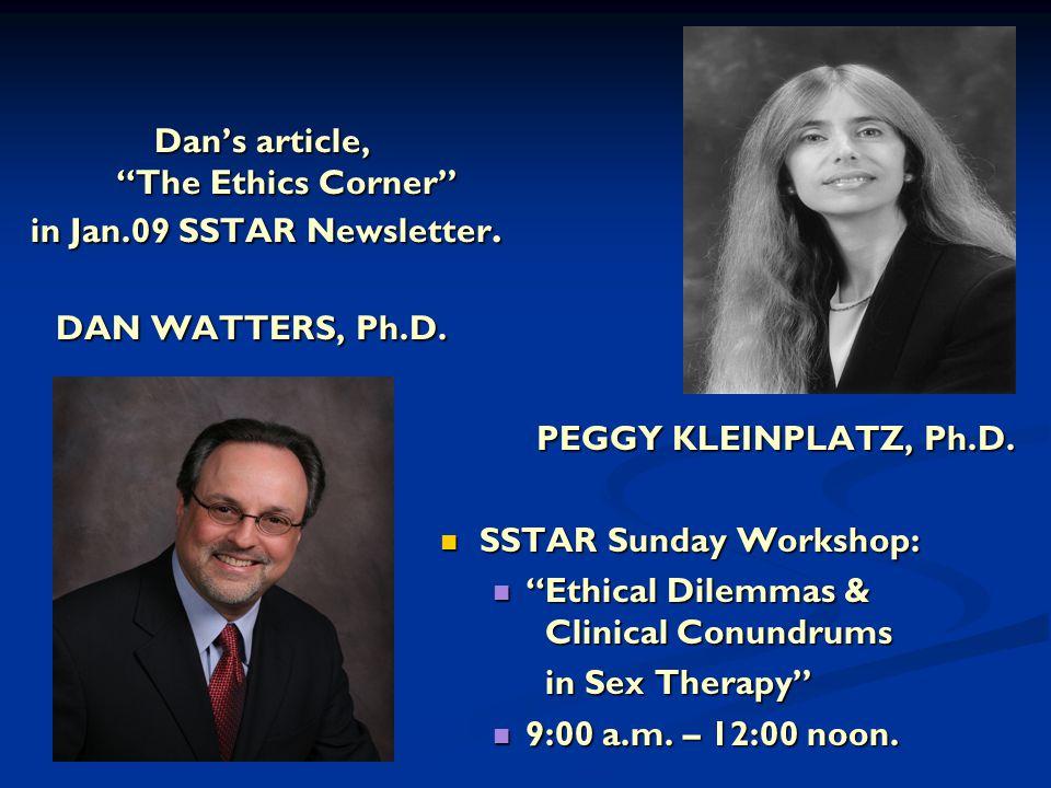 "Dan's article, ""The Ethics Corner"" in Jan.09 SSTAR Newsletter. DAN WATTERS, Ph.D. Dan's article, ""The Ethics Corner"" in Jan.09 SSTAR Newsletter. DAN W"