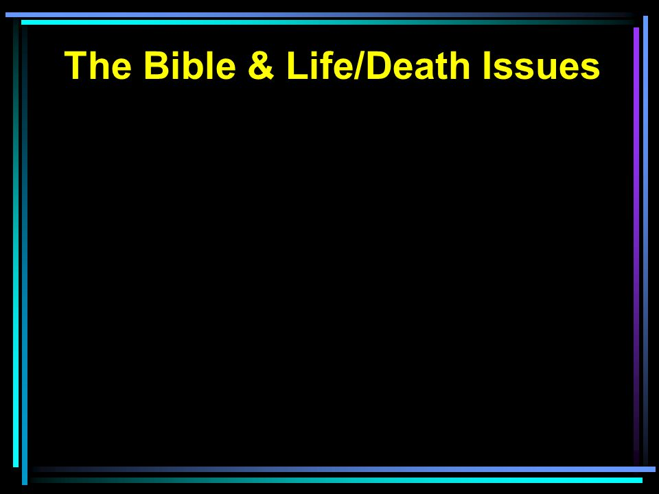 The Bible & Life/Death Issues