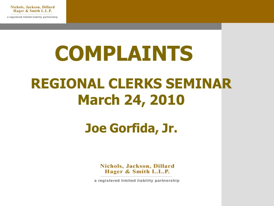 COMPLAINTS REGIONAL CLERKS SEMINAR March 24, 2010 Joe Gorfida, Jr.