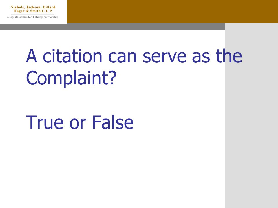 A citation can serve as the Complaint? True or False