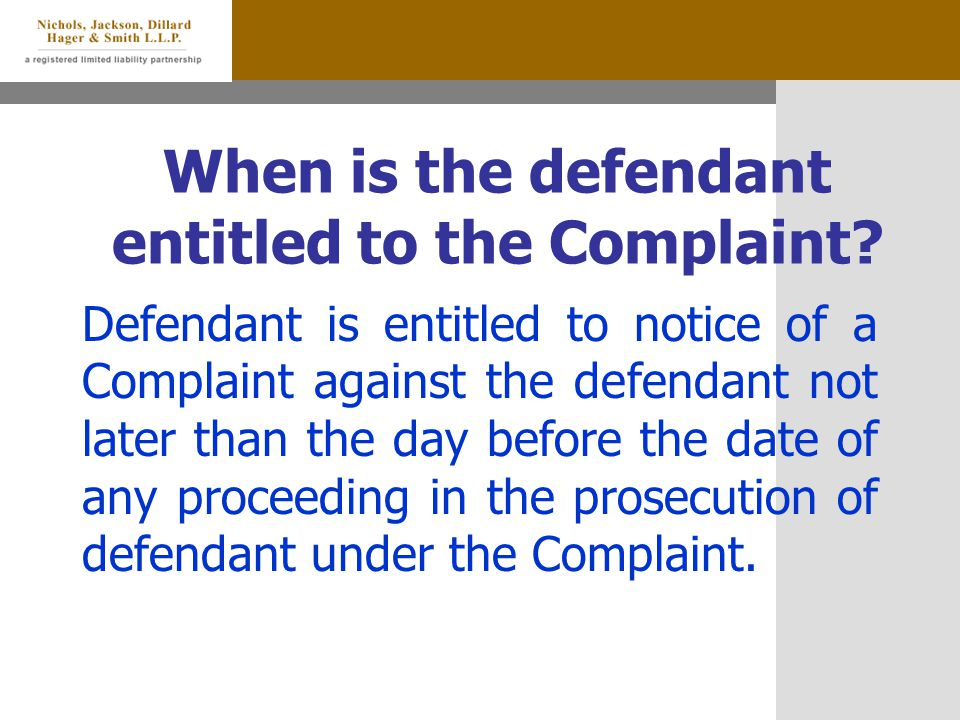 When is the defendant entitled to the Complaint.