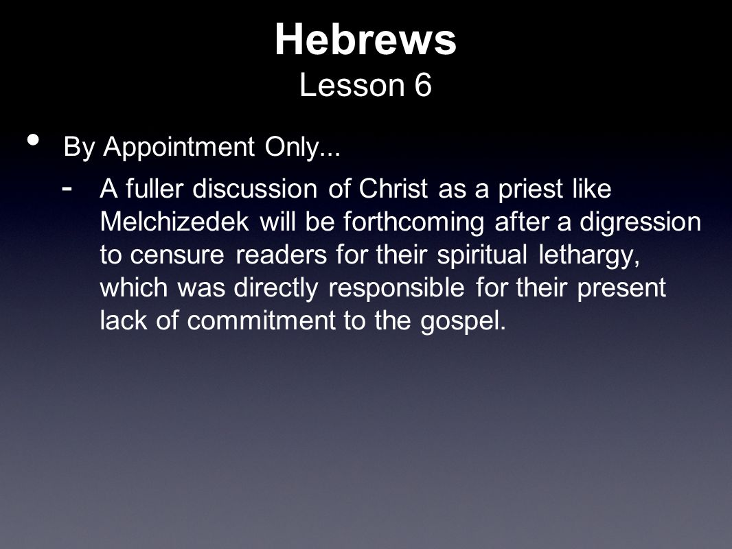 Hebrews Lesson 6 By Appointment Only...