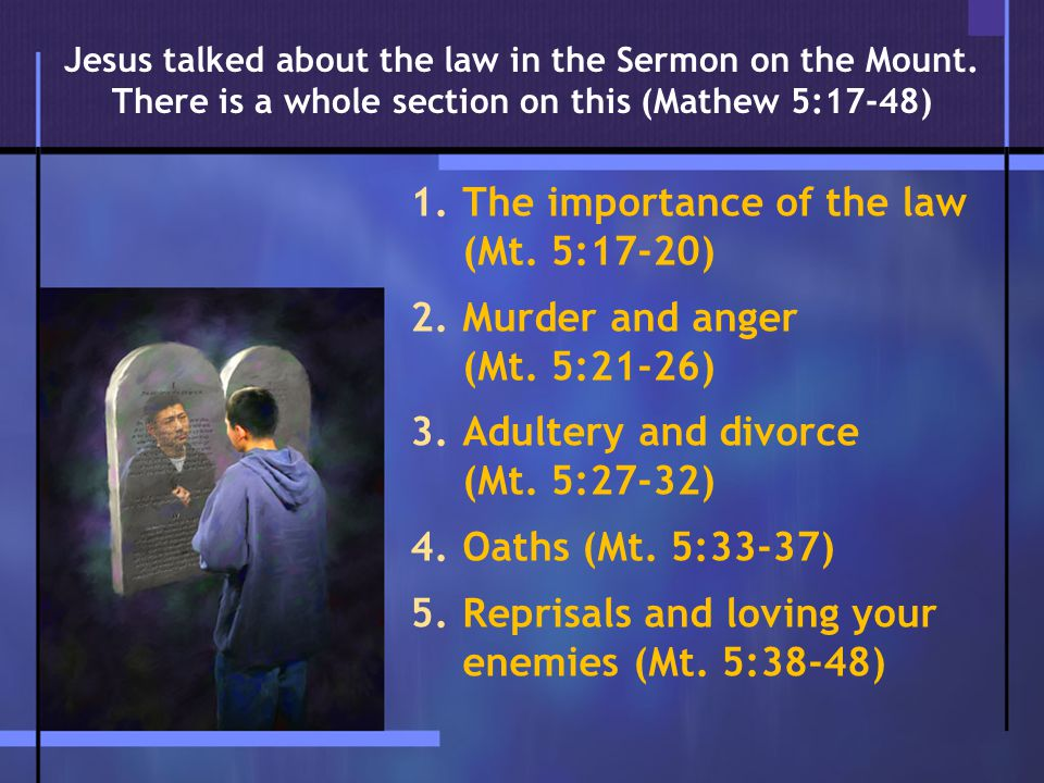 1.The importance of the law (Mt. 5:17-20) 2.Murder and anger (Mt.