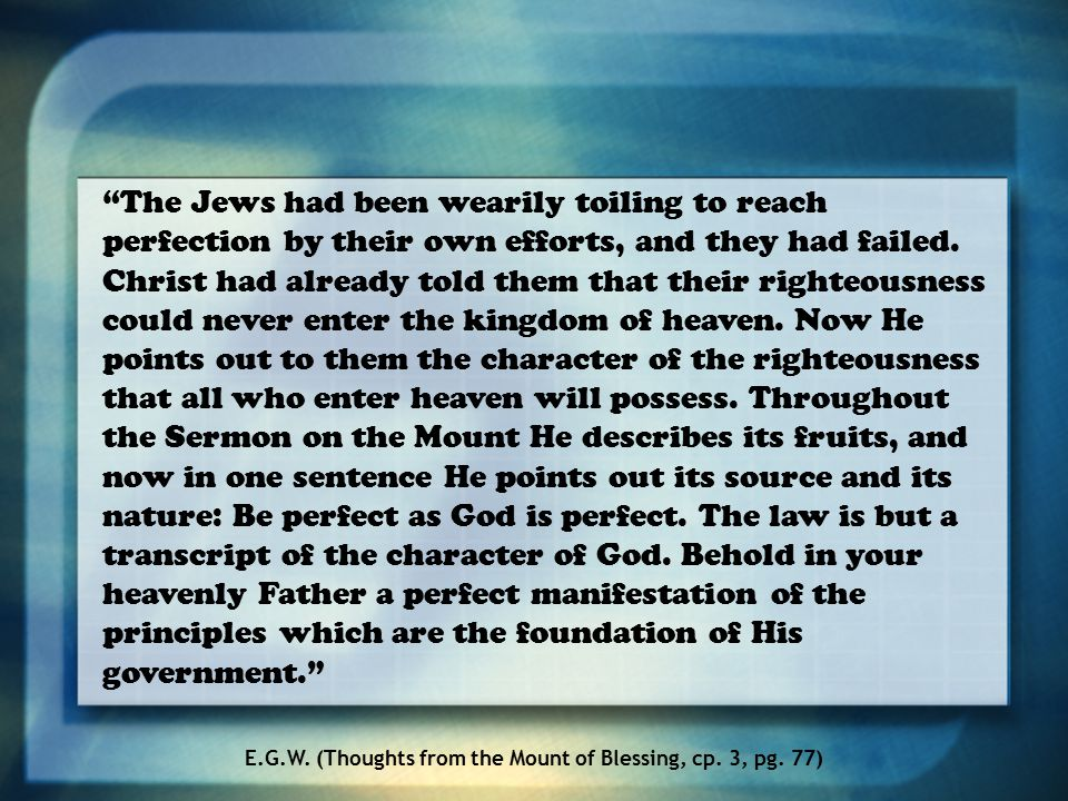 The Jews had been wearily toiling to reach perfection by their own efforts, and they had failed.
