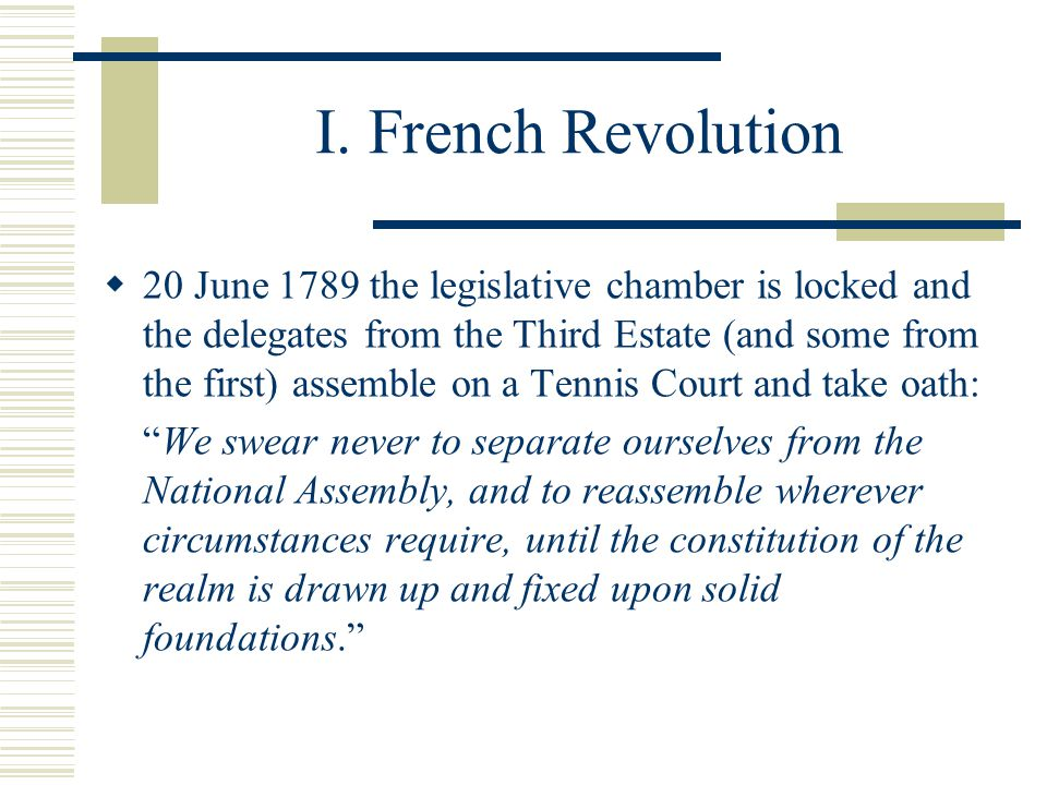 I.French Revolution It is, besides, to be considered whether an assembly like yours, even supposing that it was in possession of another sort of organ through which its orders were to pass, is fit for promoting the obedience and discipline of an army...