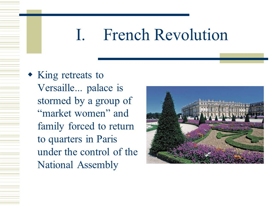 I.French Revolution  Edmund Burke's Reflections on the Revolution in France is published in 1790  1792 King Louis XIV beheaded  1793 Committee on Public Safety formed under leadership of Maximilien Robespierre Reign of Terror begins  1793 Queen (Marie Antoinette) beheaded