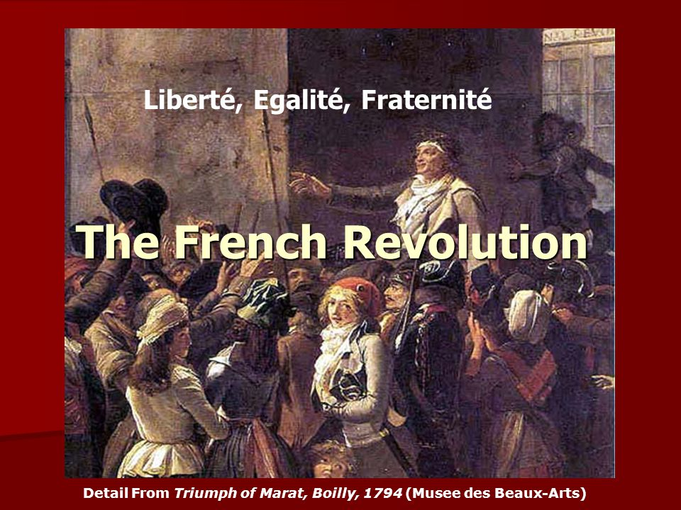 The French Revolution Detail From Triumph of Marat, Boilly, 1794 (Musee des Beaux-Arts) Liberté, Egalité, Fraternité