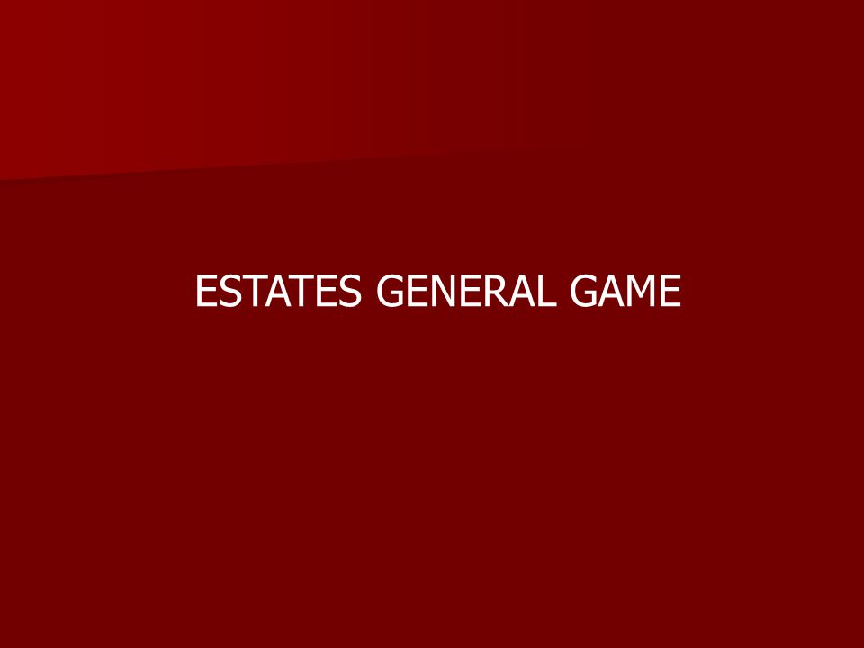 ESTATES GENERAL GAME