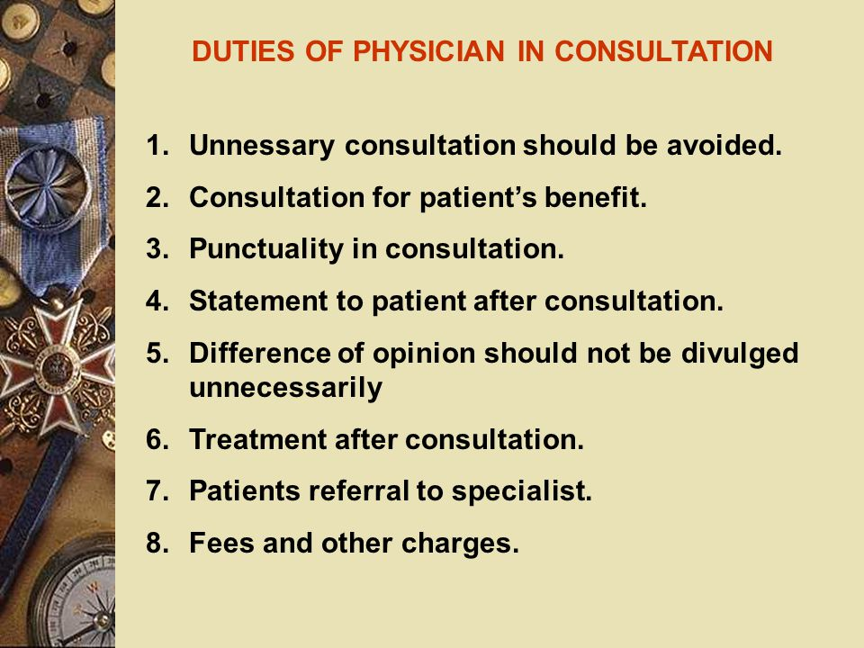 DUTIES OF PHYSICIANS TO THEIR PATIENTS 1.Obligations to the sick.