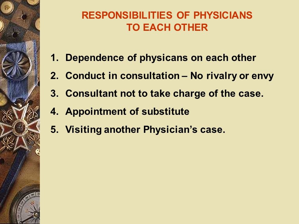 DUTIES OF PHYSICIAN IN CONSULTATION 1.Unnessary consultation should be avoided.