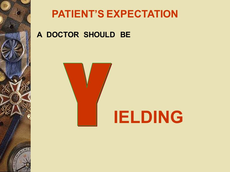 PATIENT'S EXPECTATION A DOCTOR SHOULD BE TRA