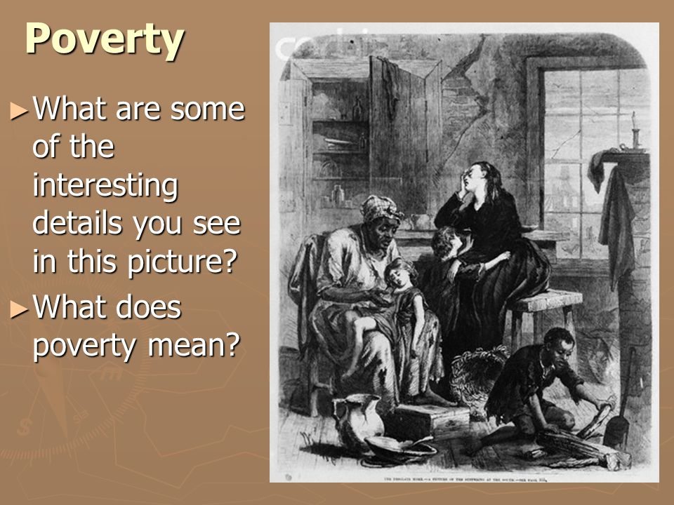 Poverty ► What are some of the interesting details you see in this picture.