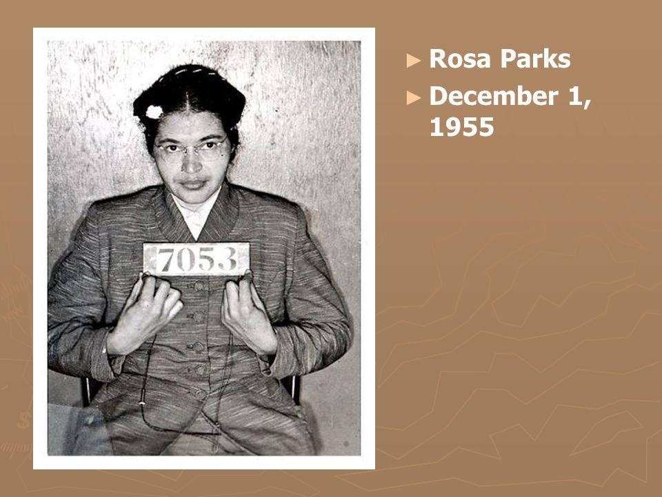 ► Rosa Parks ► December 1, 1955