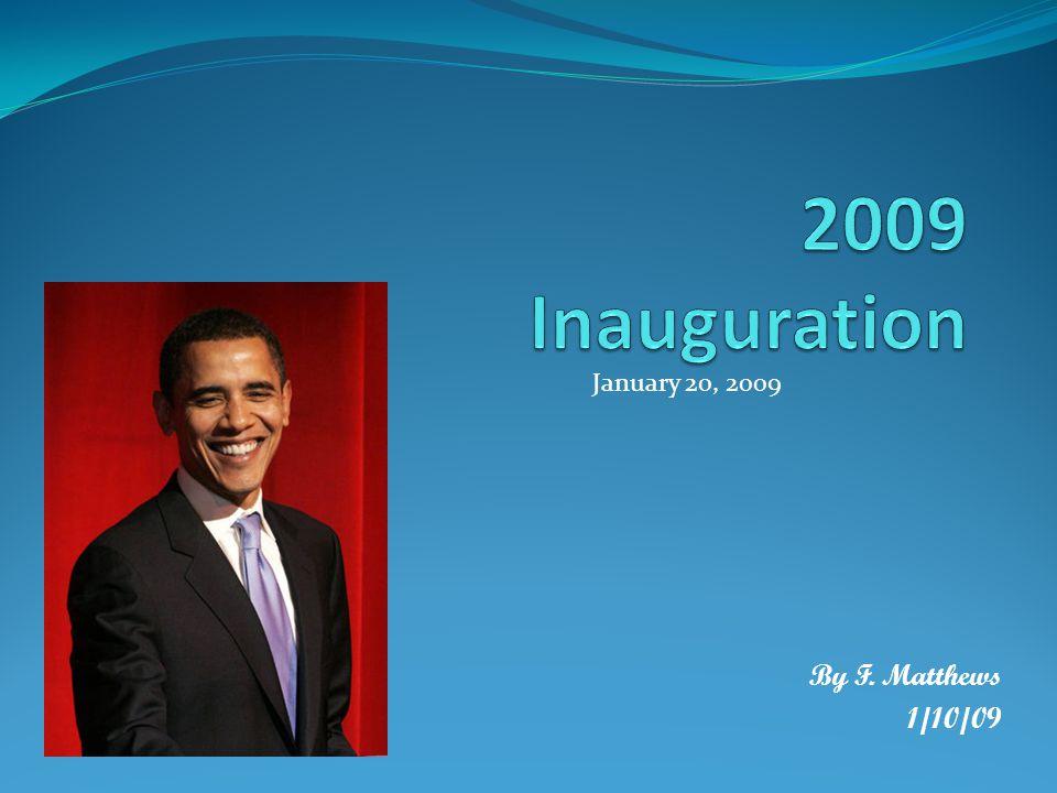 By F. Matthews 1/10/09 January 20, 2009