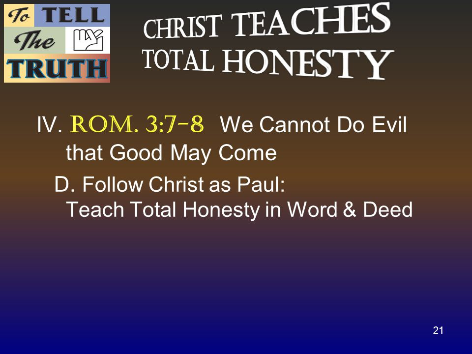 IV. Rom. 3:7-8 We Cannot Do Evil that Good May Come D.