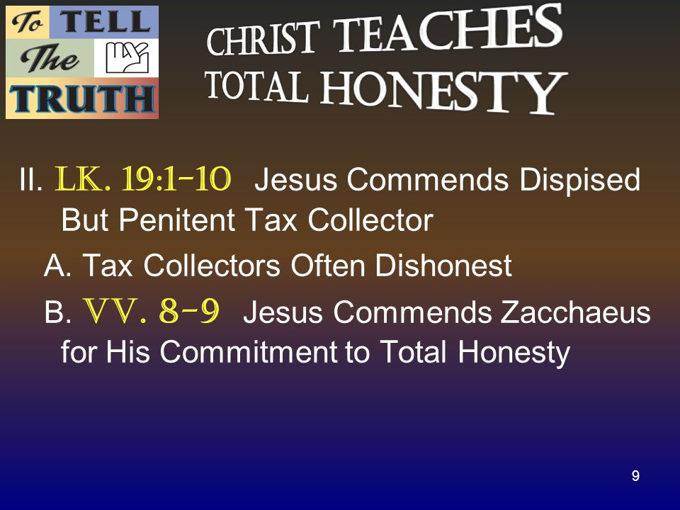 II. Lk. 19:1-10 Jesus Commends Dispised But Penitent Tax Collector A.