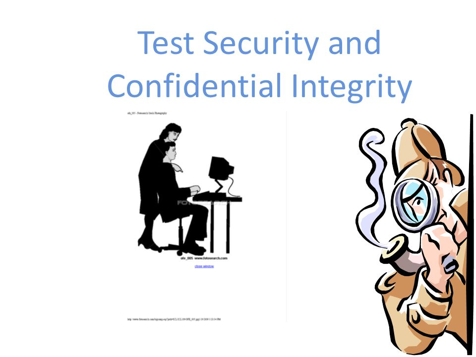 Definitions Test Security involves accounting for all secure materials before, during, and after each test administration.