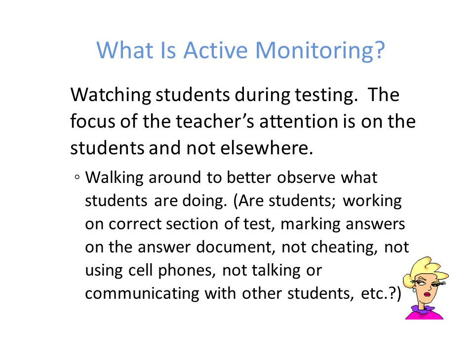 What is NOT Active Monitoring.Working on the computer or doing email.