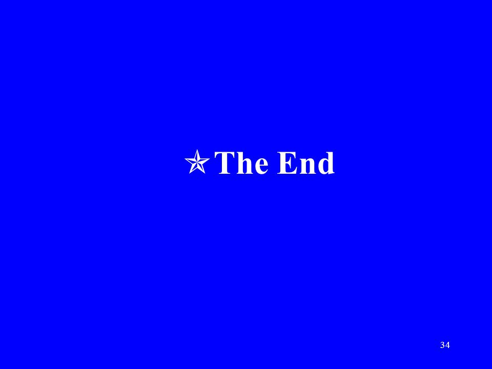 34  The End