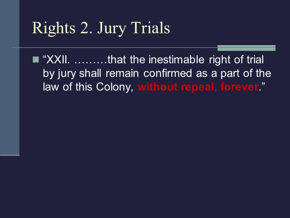Rights 2. Jury Trials XXII.