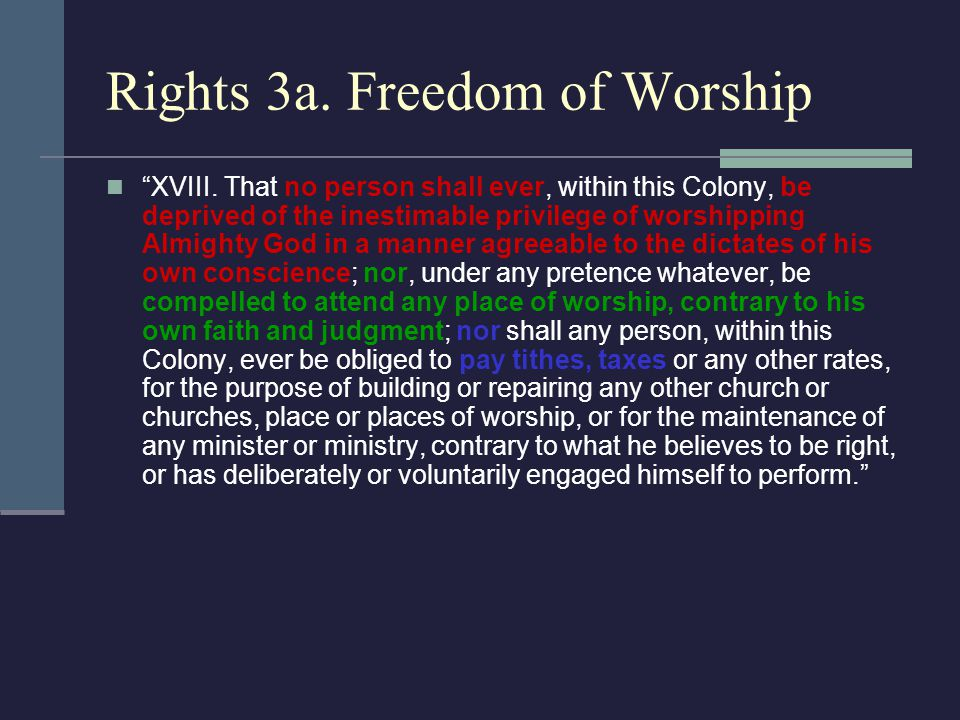 "Rights 3a. Freedom of Worship ""XVIII. That no person shall ever, within this Colony, be deprived of the inestimable privilege of worshipping Almighty"