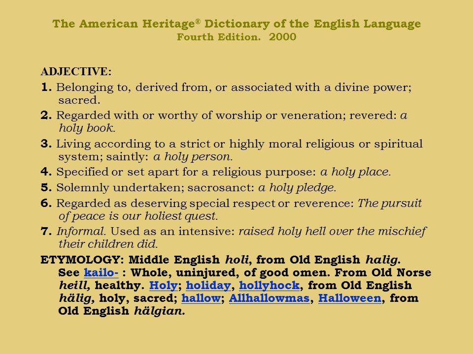 The American Heritage ® Dictionary of the English Language Fourth Edition.