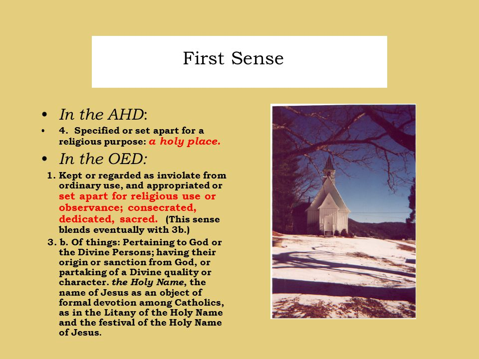 In the AHD : 4. Specified or set apart for a religious purpose: a holy place. In the OED: 1. Kept or regarded as inviolate from ordinary use, and appr