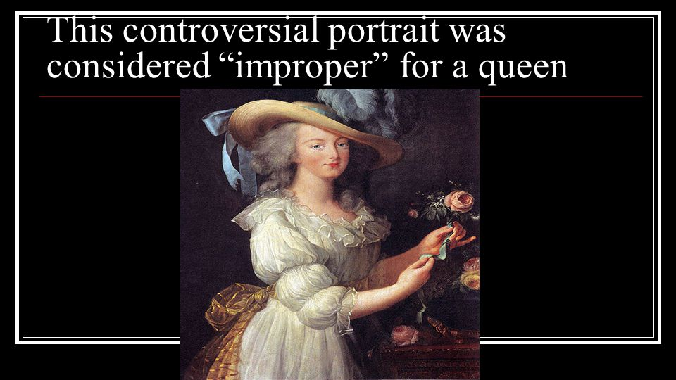"This controversial portrait was considered ""improper"" for a queen"