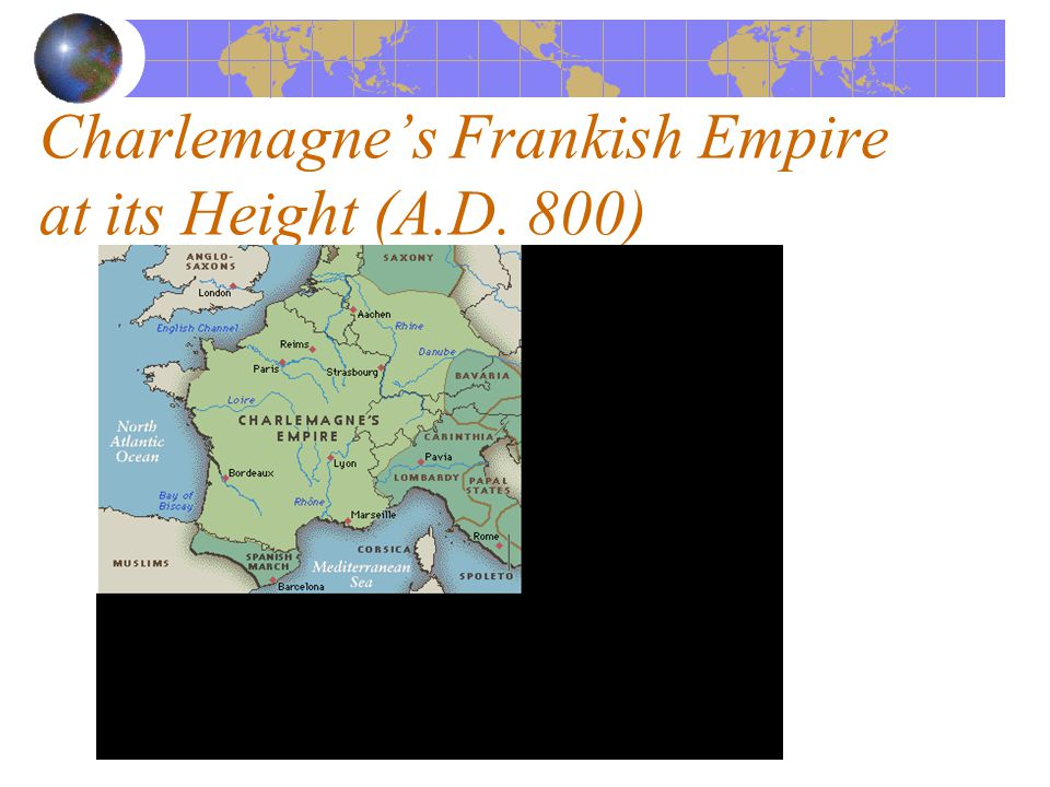 Charlemagne's Frankish Empire at its Height (A.D. 800)