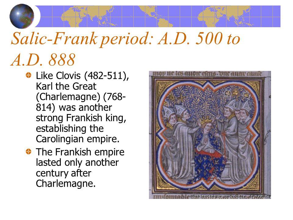 Salic-Frank period: A.D. 500 to A.D.
