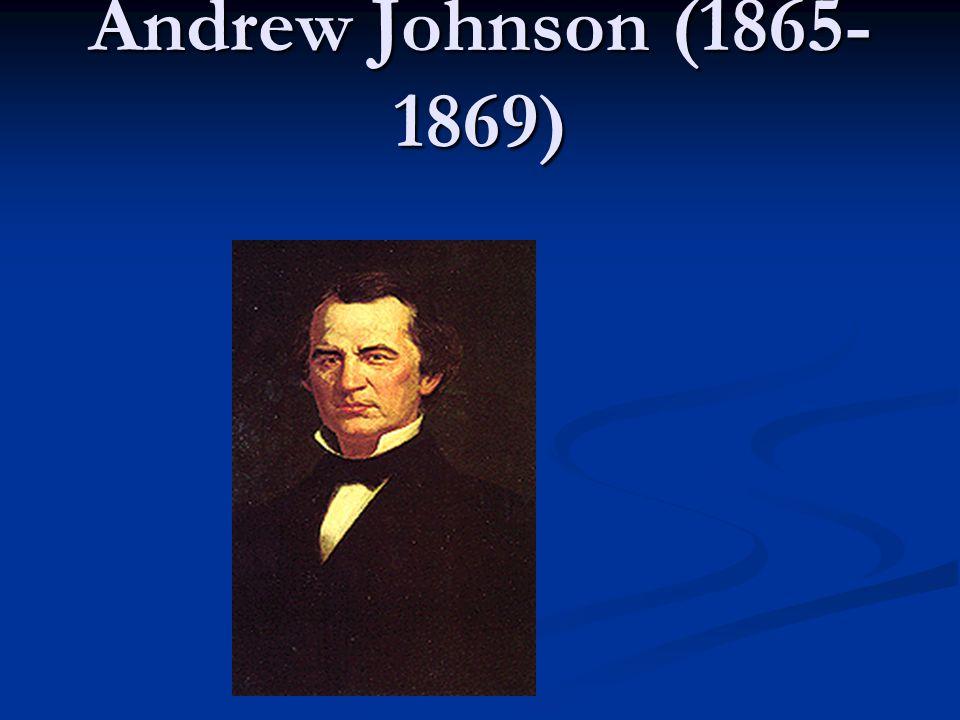 Andrew Johnson (1865- 1869)