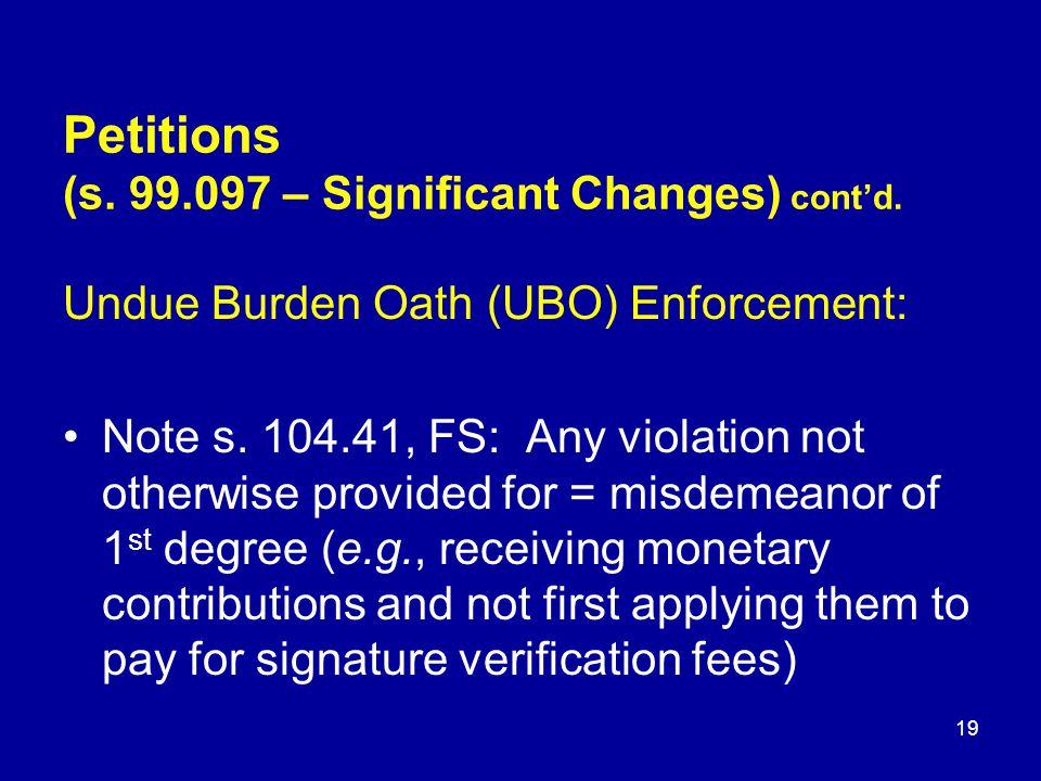 Undue Burden Oath (UBO) Enforcement: Note s.