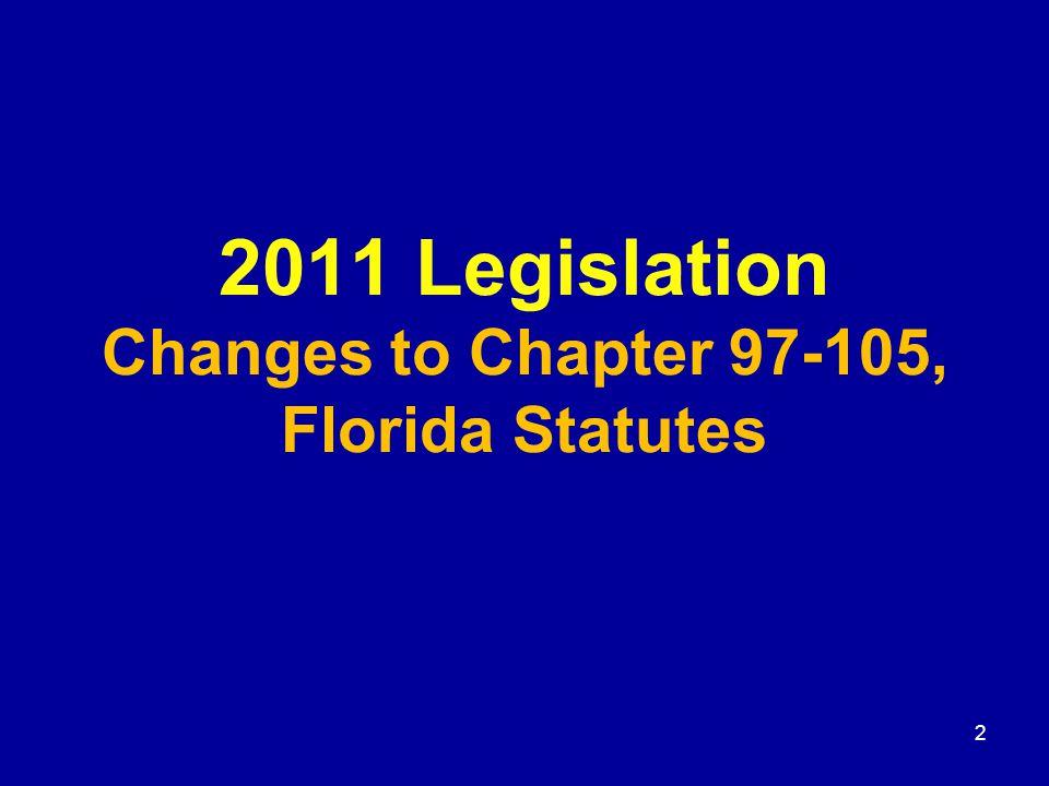 2011 Legislation Changes to Chapter 97-105, Florida Statutes 2