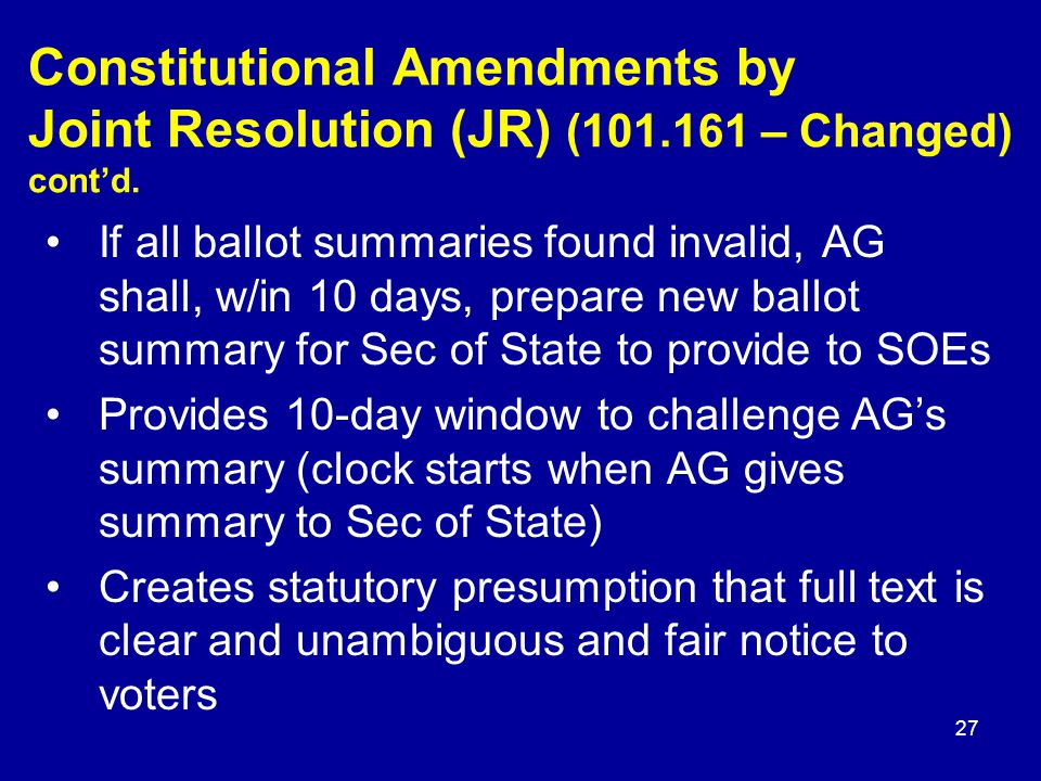 Constitutional Amendments by Joint Resolution (JR) (101.161 – Changed) cont'd.