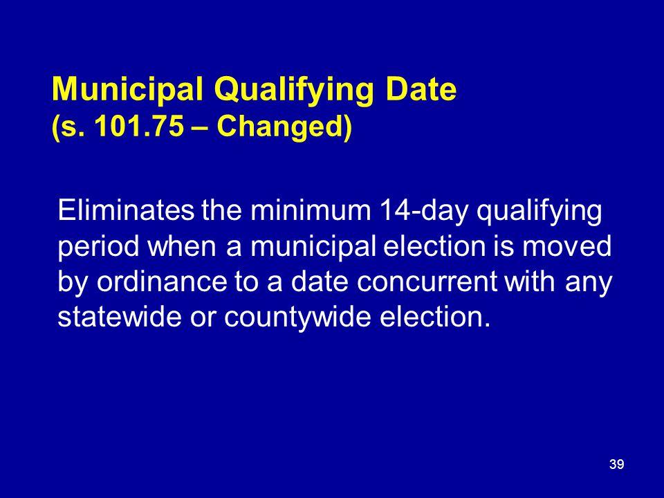 Municipal Qualifying Date (s.