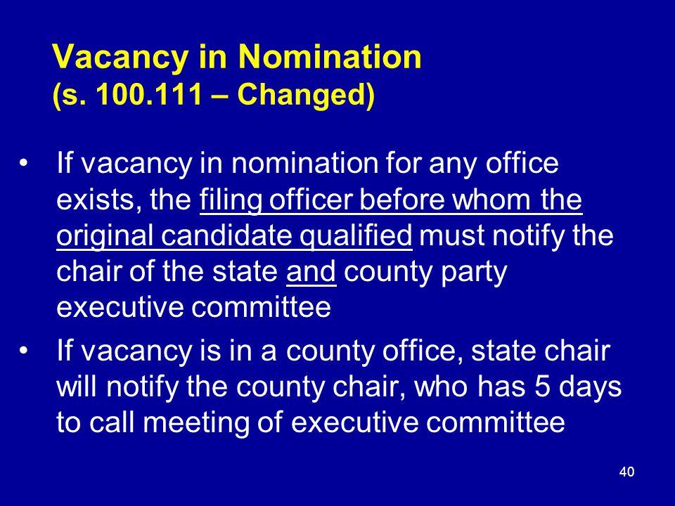 Vacancy in Nomination (s.