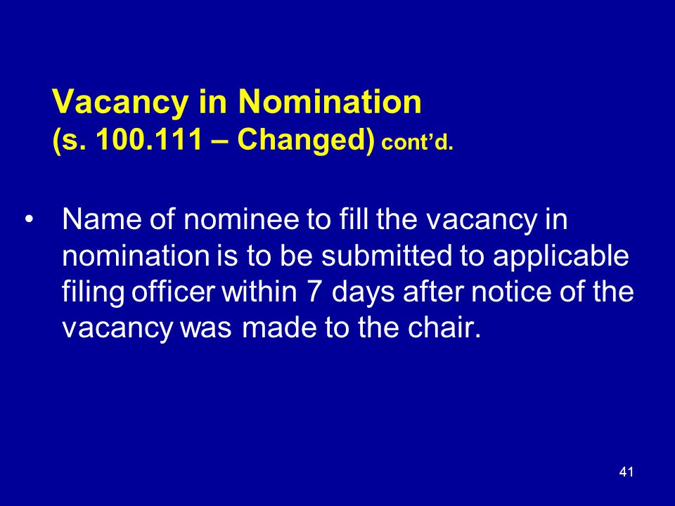 Vacancy in Nomination (s.100.111 – Changed) cont'd.
