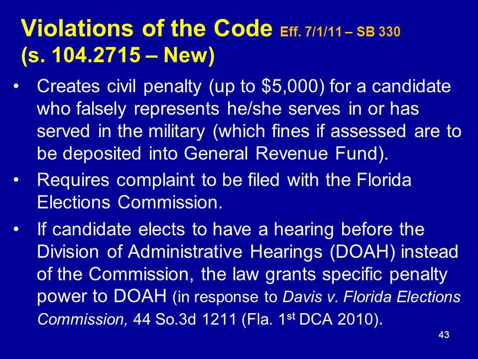 Creates civil penalty (up to $5,000) for a candidate who falsely represents he/she serves in or has served in the military (which fines if assessed are to be deposited into General Revenue Fund).
