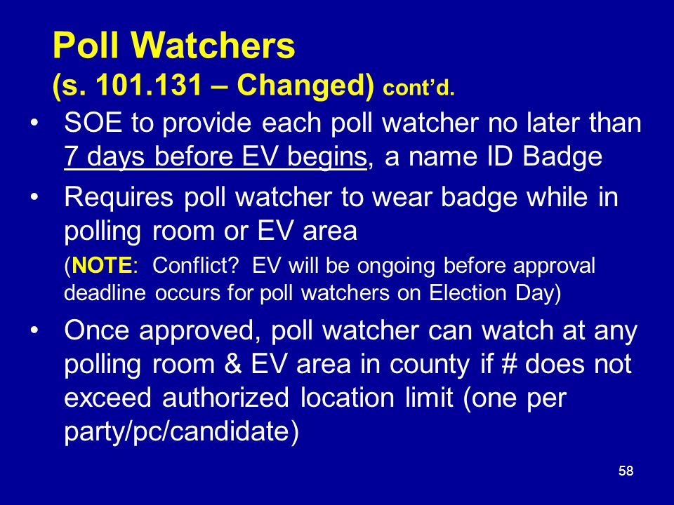 Poll Watchers (s.101.131 – Changed) cont'd.