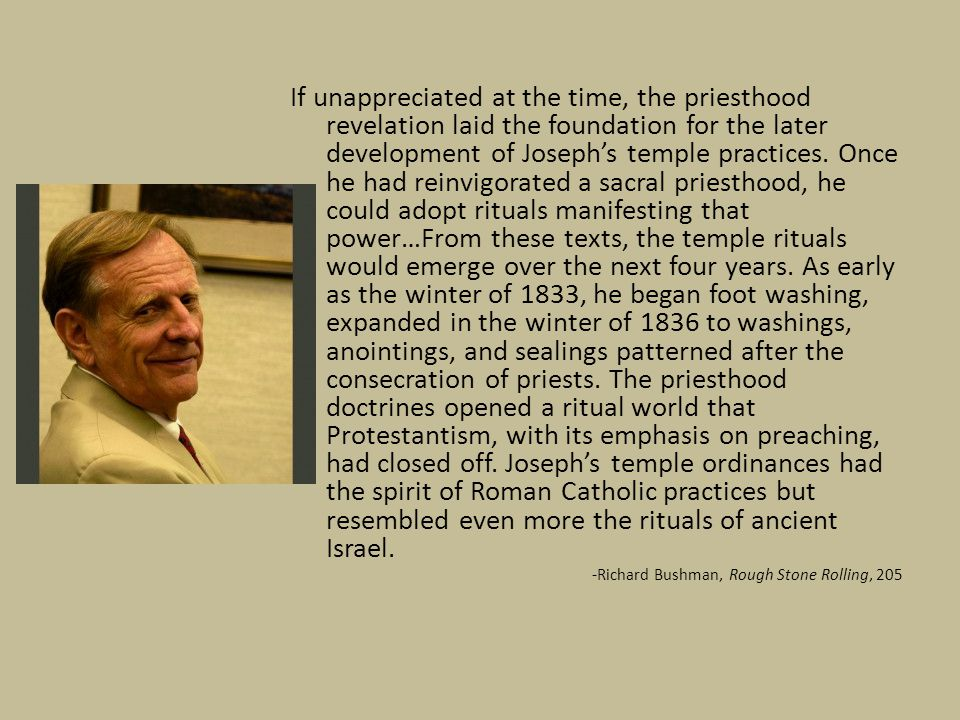 If unappreciated at the time, the priesthood revelation laid the foundation for the later development of Joseph's temple practices. Once he had reinvi