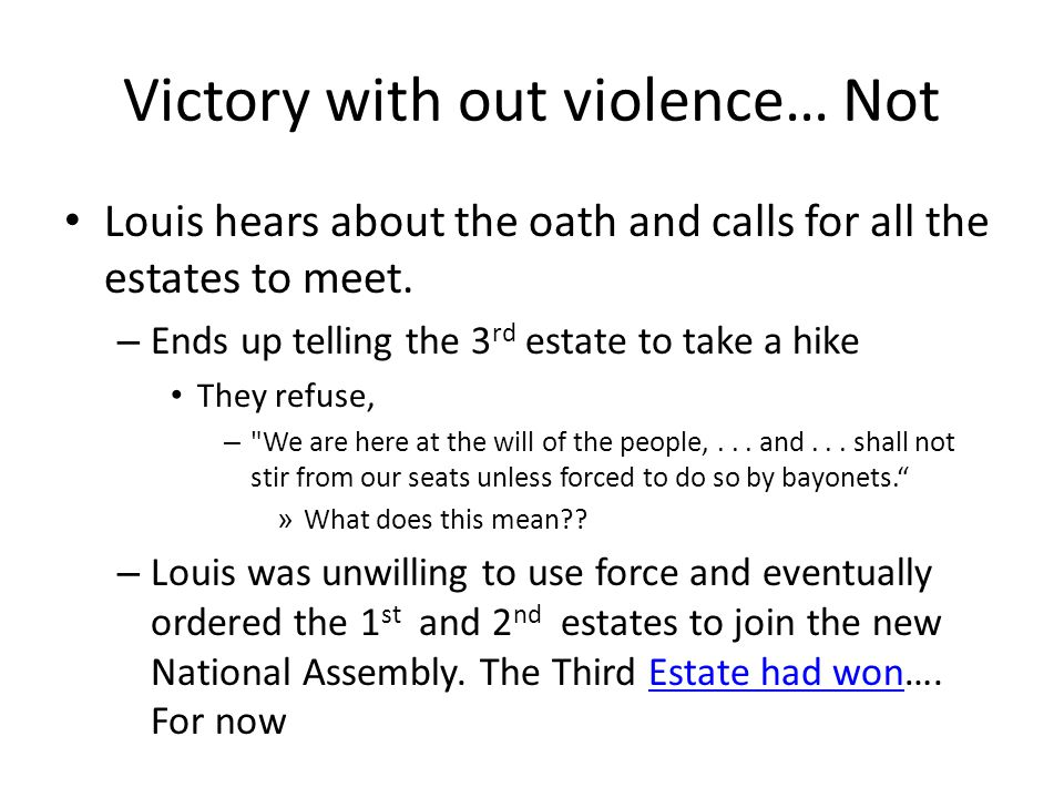 Victory with out violence… Not Louis hears about the oath and calls for all the estates to meet.
