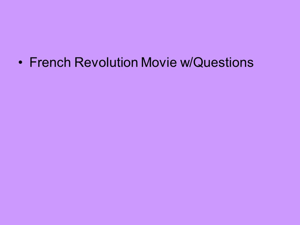 French Revolution Movie w/Questions
