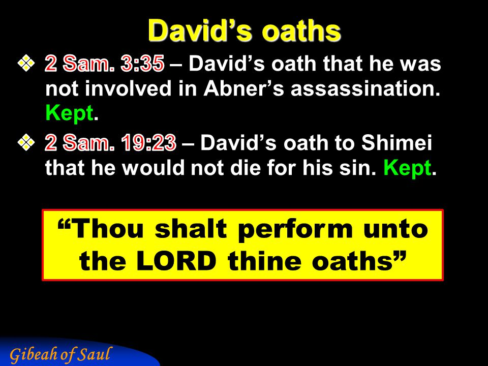 Gibeah of Saul David's oaths Thou shalt perform unto the LORD thine oaths
