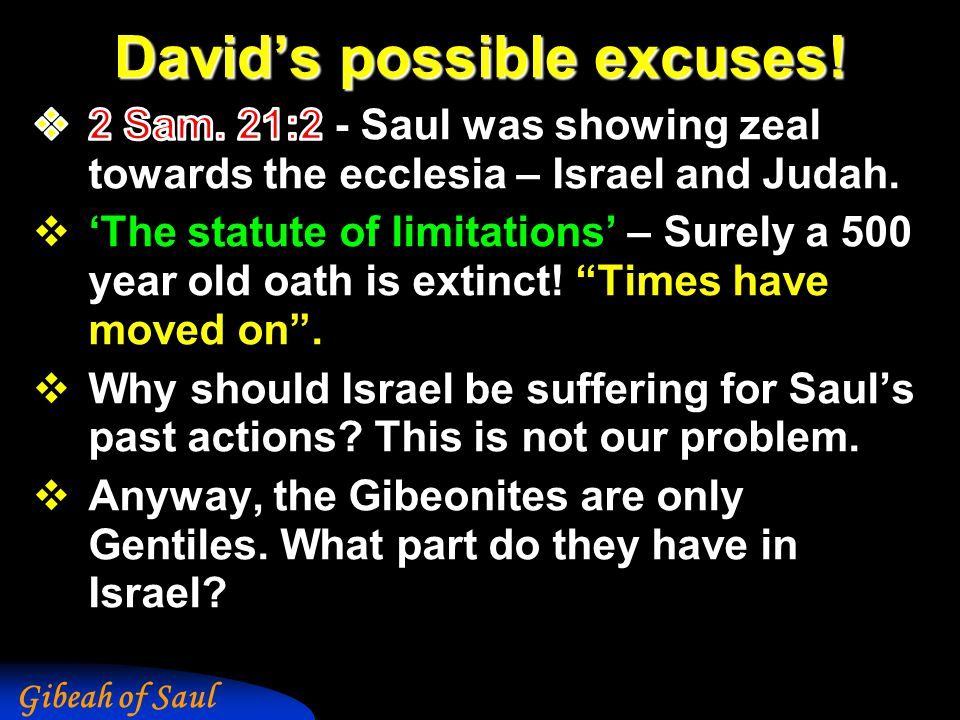 Gibeah of Saul David's possible excuses!