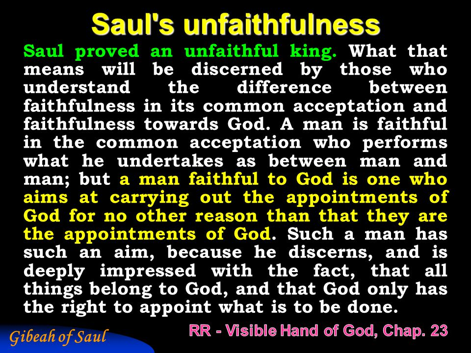 Gibeah of Saul Saul s unfaithfulness Saul proved an unfaithful king.