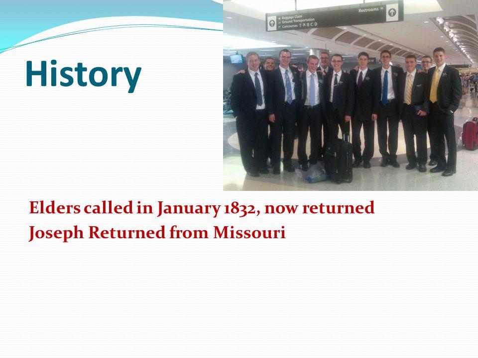 History Elders called in January 1832, now returned Joseph Returned from Missouri