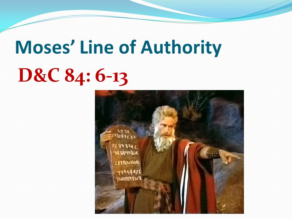 Moses' Line of Authority D&C 84: 6-13