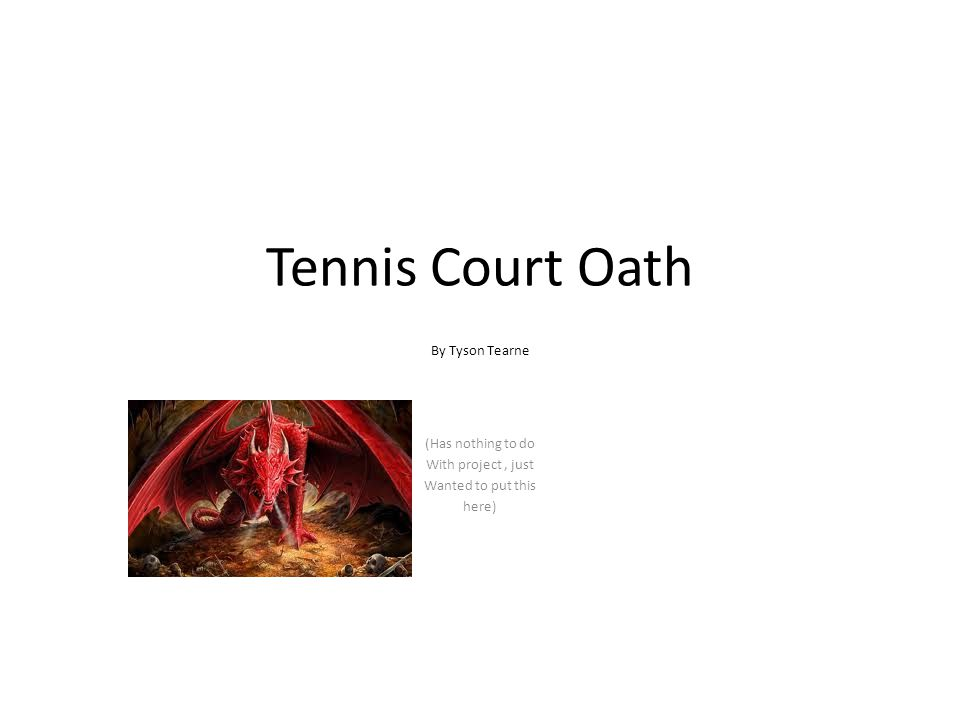 Tennis Court Oath By Tyson Tearne (Has nothing to do With project, just Wanted to put this here)