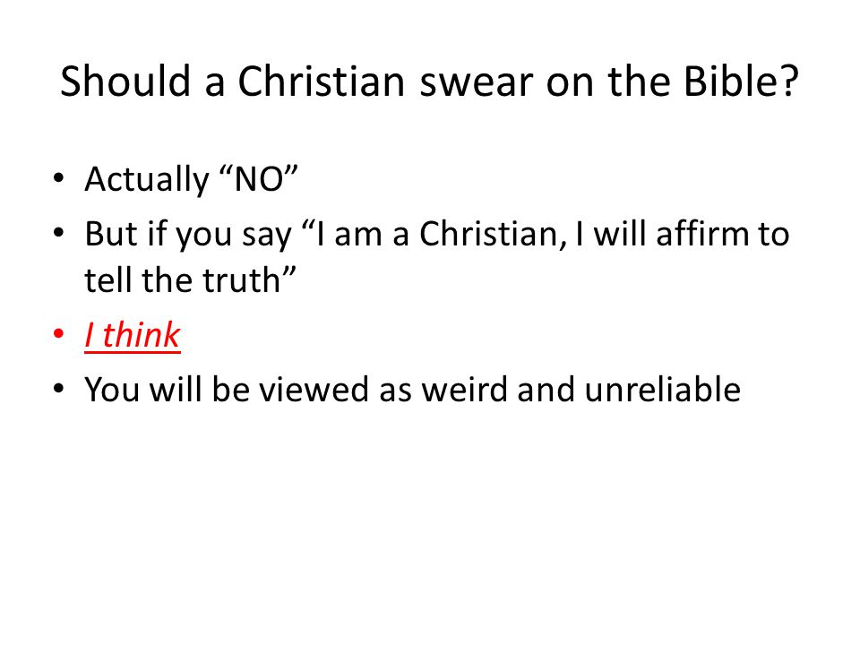 Should a Christian swear on the Bible.