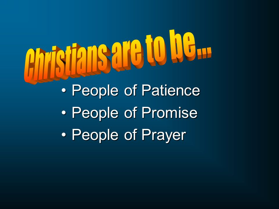 People of PatiencePeople of Patience People of PromisePeople of Promise People of PrayerPeople of Prayer